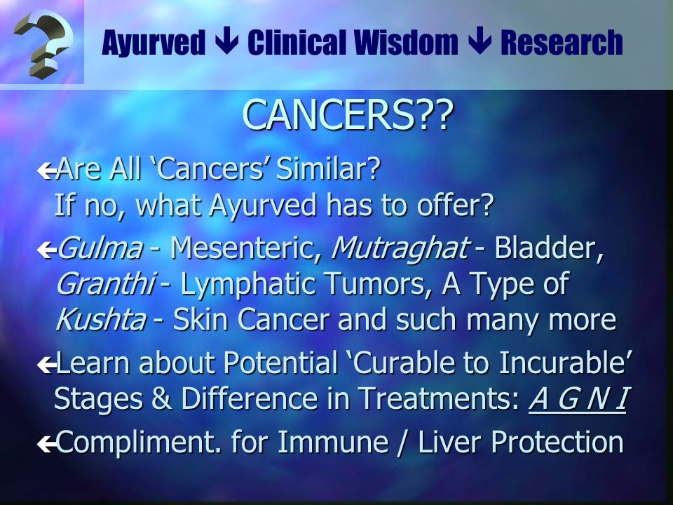 CANCERS Ayurved  Clinical Wisdom  Research