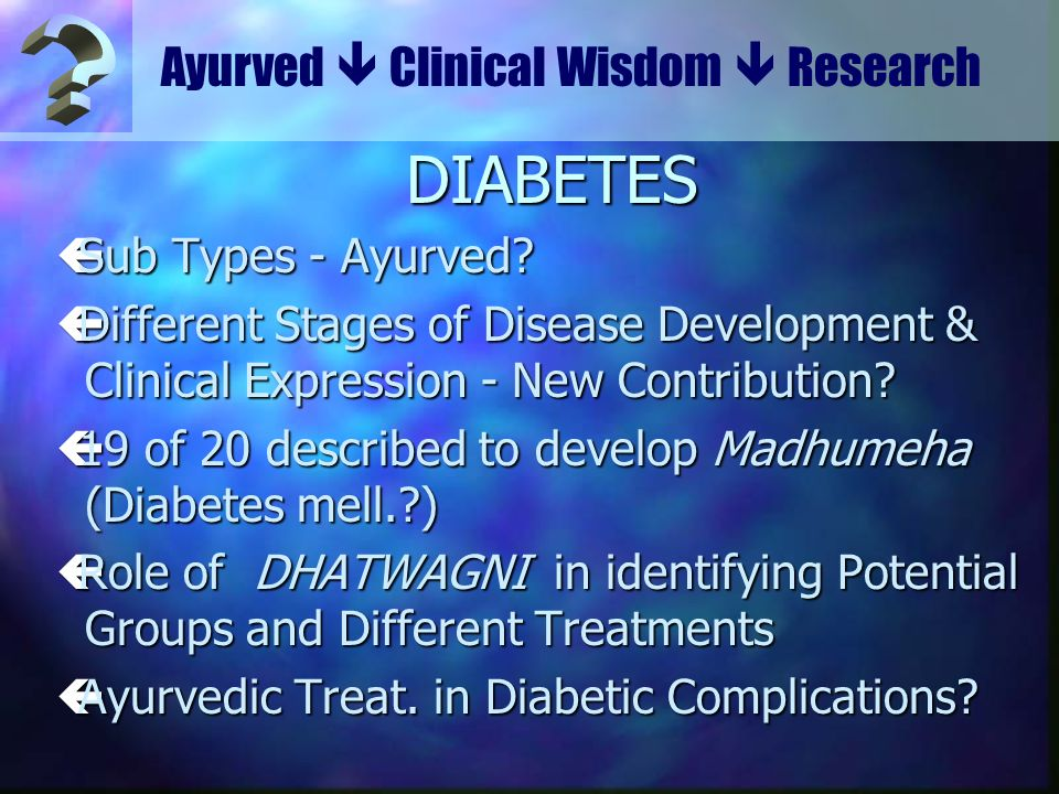 DIABETES Ayurved  Clinical Wisdom  Research Sub Types - Ayurved