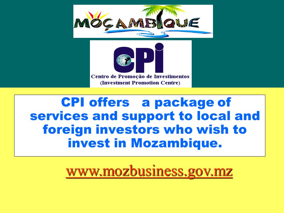 CPI offers a package of services and support to local and foreign investors who wish to invest in Mozambique.