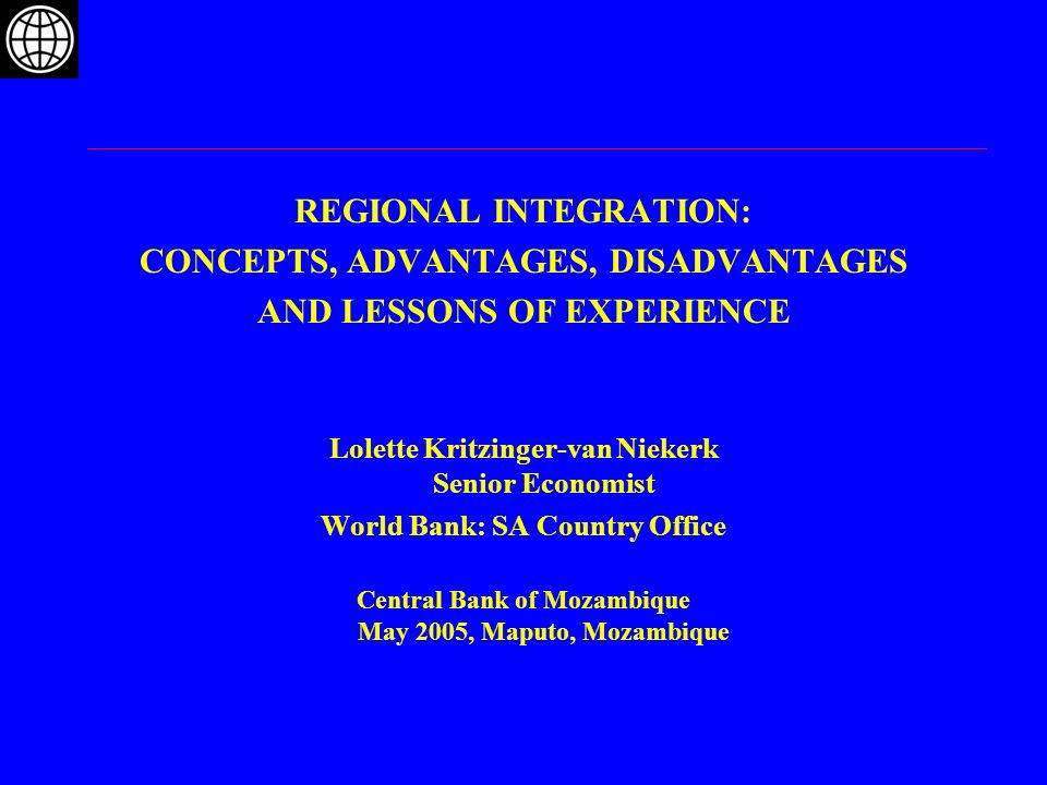 advantages and disadvantages of regional integration nafta 1 regional integration: concepts, advantages, disadvantages and lessons of experience1 1 introduction regional economic integration has a fairly long history in virtually all parts of sub-saharan africa (ssa.