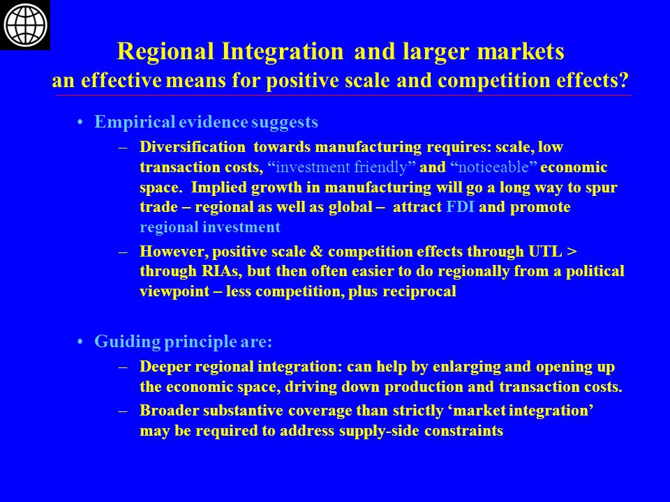 Regional Integration and larger markets an effective means for positive scale and competition effects