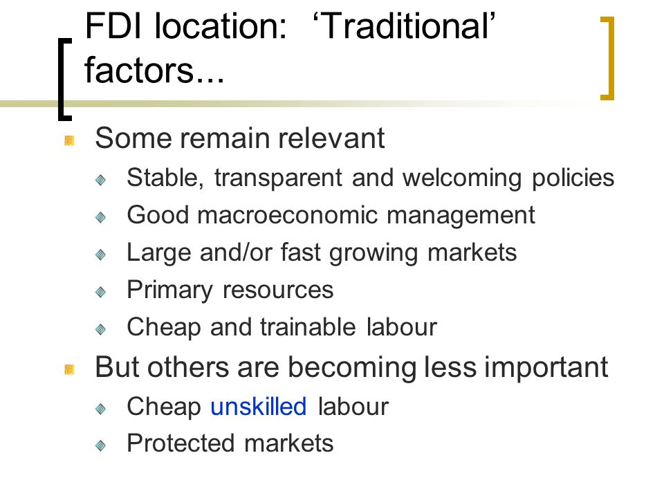 FDI location: 'Traditional' factors...