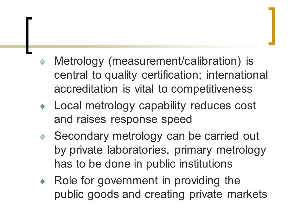 Metrology (measurement/calibration) is central to quality certification; international accreditation is vital to competitiveness