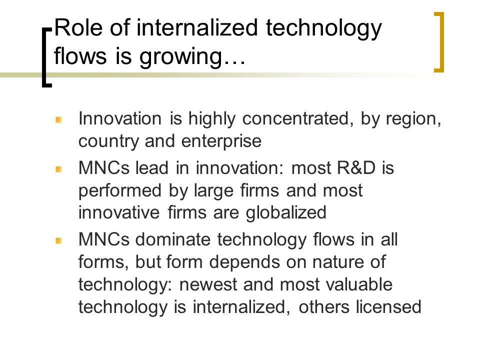 Role of internalized technology flows is growing…