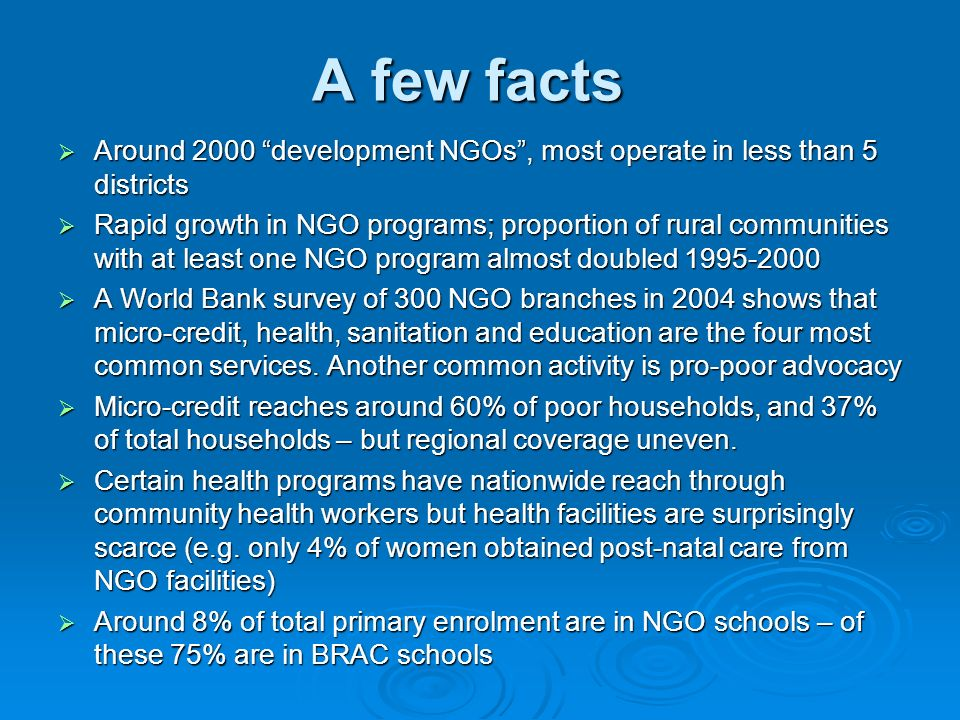 A few facts Around 2000 development NGOs , most operate in less than 5 districts.