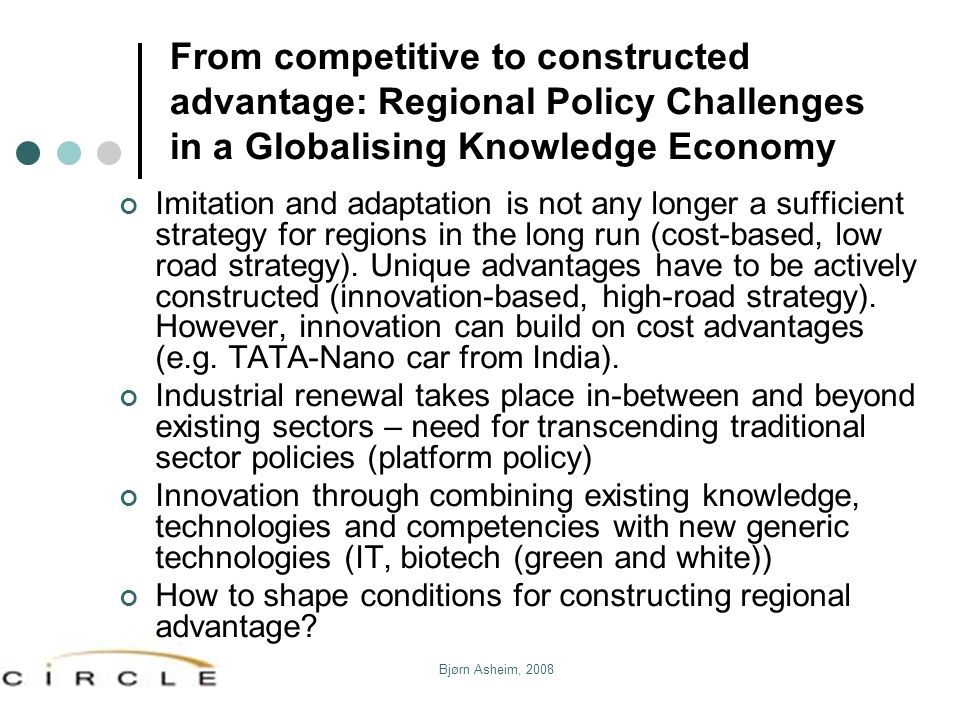 From competitive to constructed advantage: Regional Policy Challenges in a Globalising Knowledge Economy