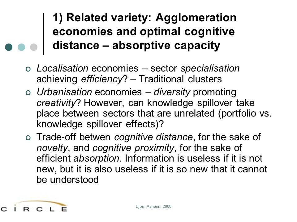 1) Related variety: Agglomeration economies and optimal cognitive distance – absorptive capacity