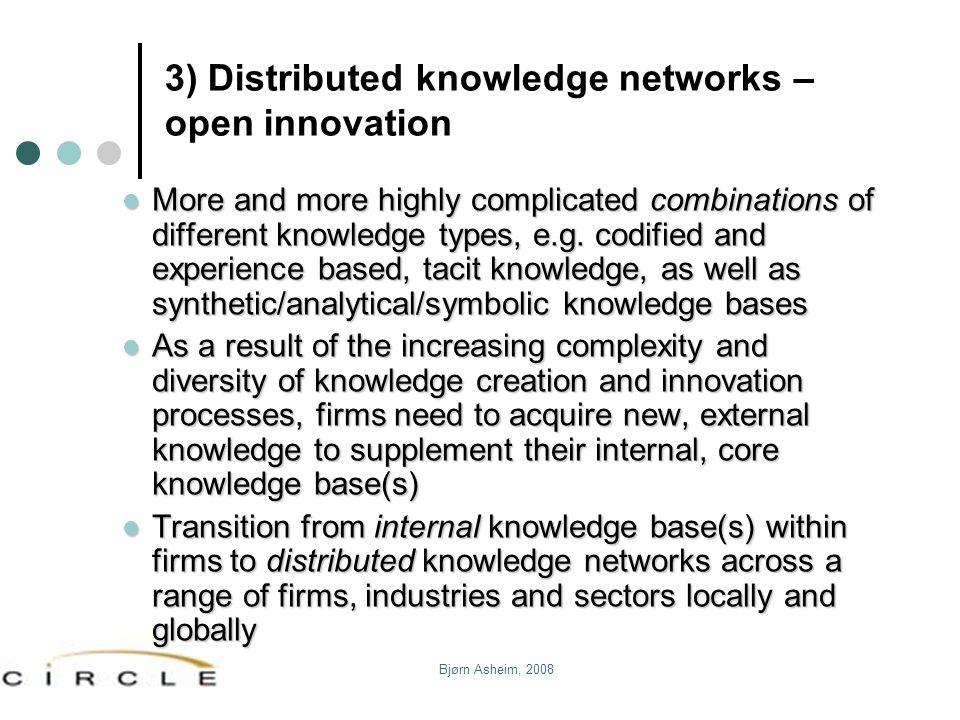 3) Distributed knowledge networks – open innovation
