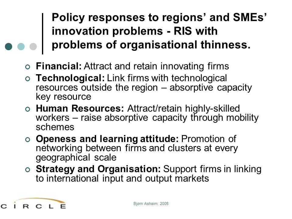 Policy responses to regions' and SMEs' innovation problems - RIS with problems of organisational thinness.