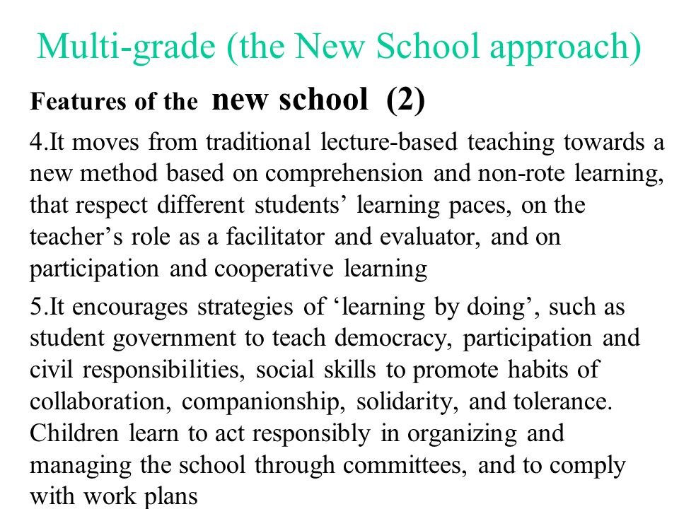 Multi-grade (the New School approach)