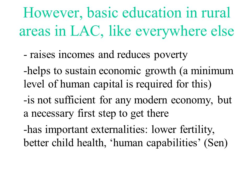 However, basic education in rural areas in LAC, like everywhere else