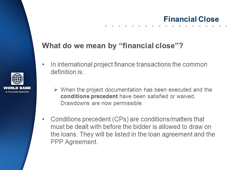 What do we mean by financial close