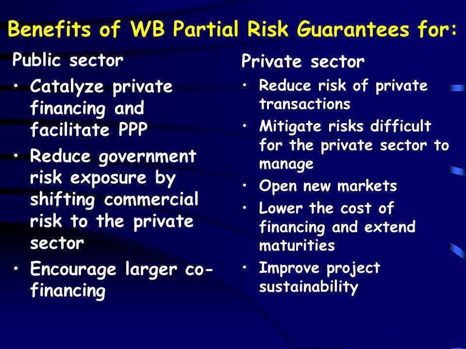 Benefits of WB Partial Risk Guarantees for: