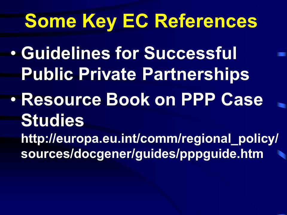 Some Key EC References Guidelines for Successful Public Private Partnerships.