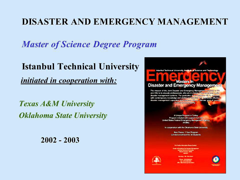 DISASTER AND EMERGENCY MANAGEMENT Master of Science Degree Program Istanbul Technical University