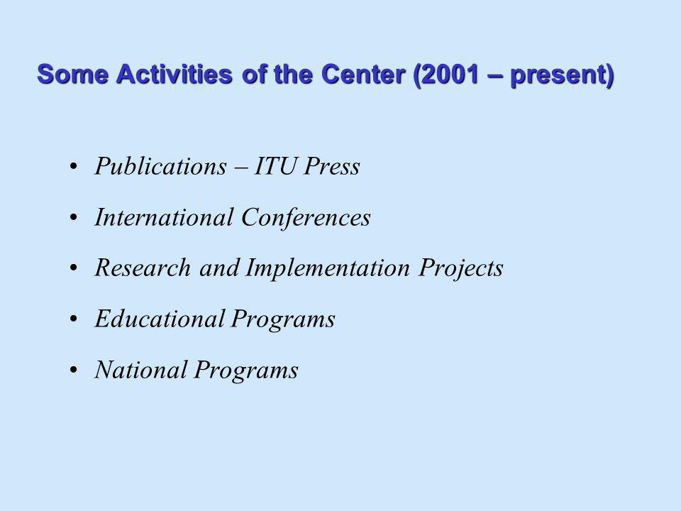 Some Activities of the Center (2001 – present)