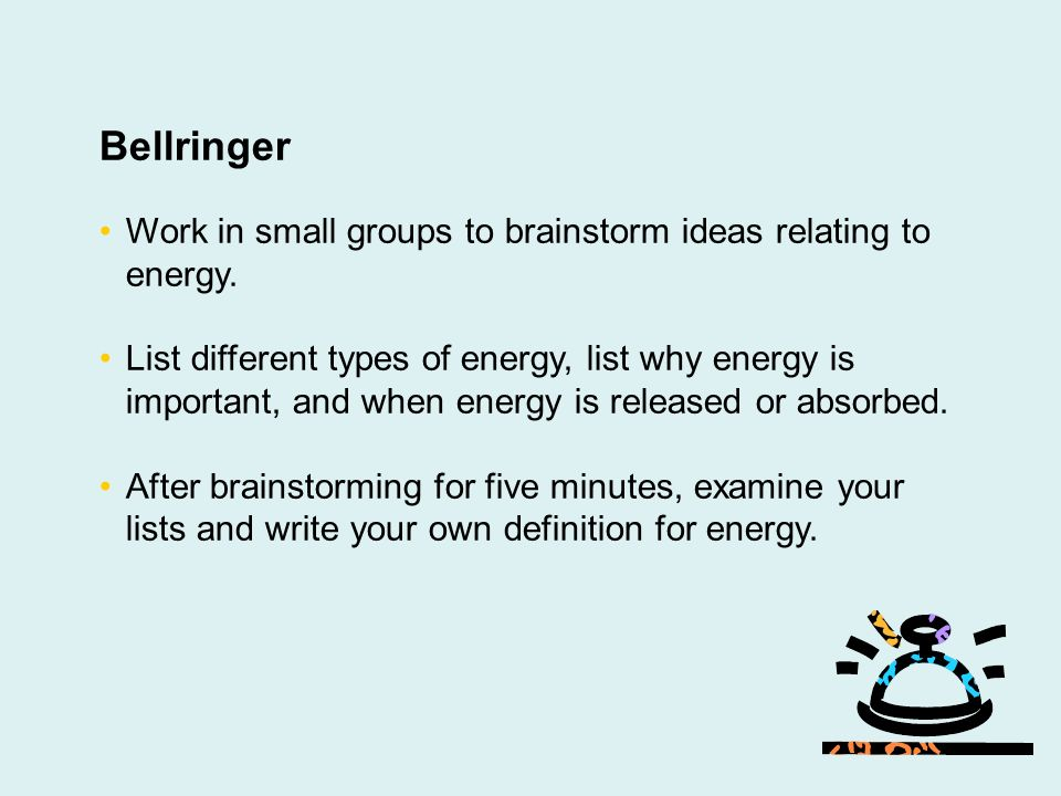 Bellringer Work in small groups to brainstorm ideas relating to ...