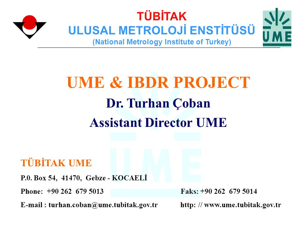 UME & IBDR PROJECT Dr. Turhan Çoban Assistant Director UME