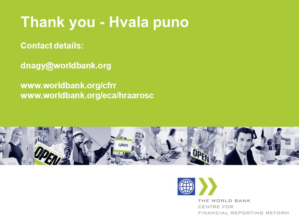 Thank you - Hvala puno Contact details: dnagy@worldbank. org www