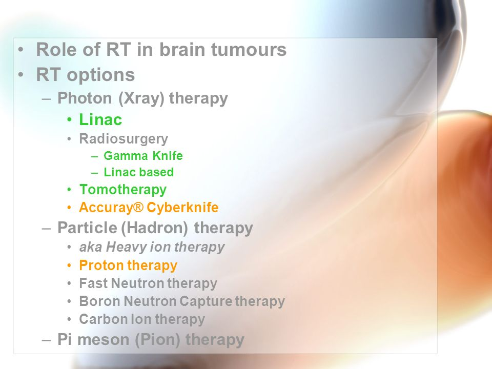 Role of RT in brain tumours RT options