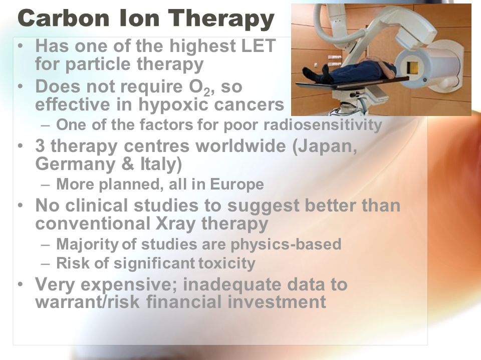 Carbon Ion Therapy Has one of the highest LET for particle therapy