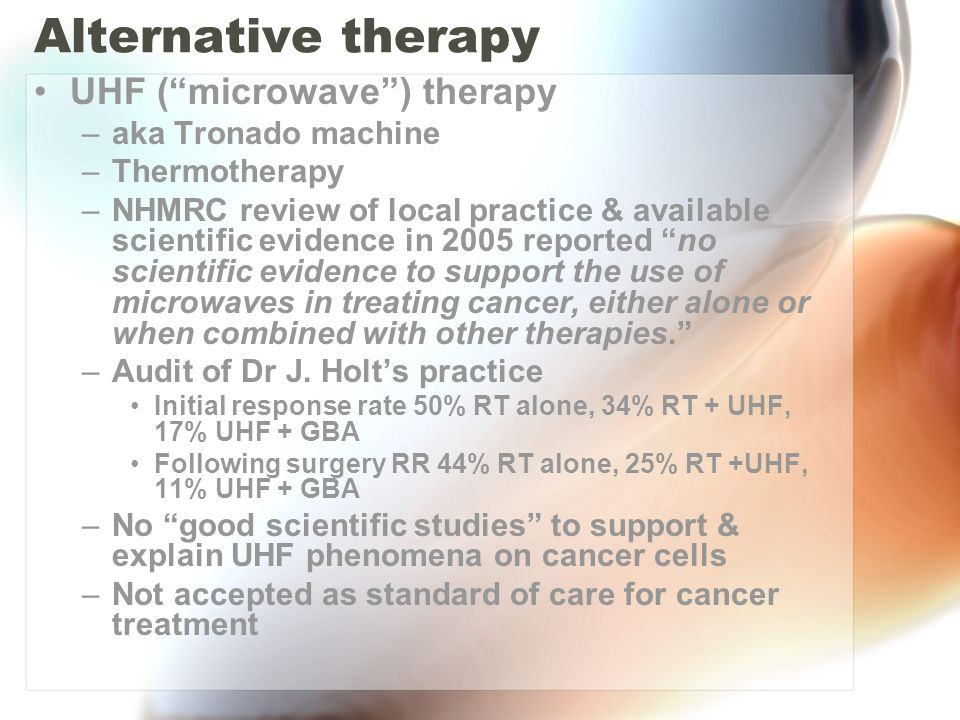 Alternative therapy UHF ( microwave ) therapy aka Tronado machine