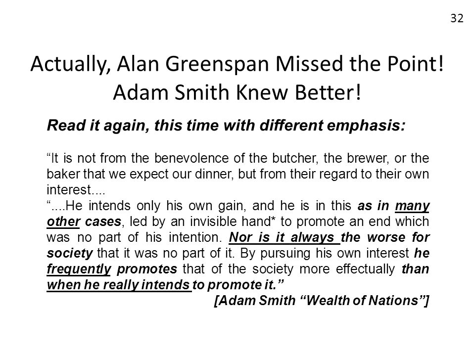 Actually, Alan Greenspan Missed the Point! Adam Smith Knew Better!