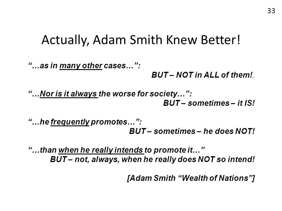 Actually, Adam Smith Knew Better!