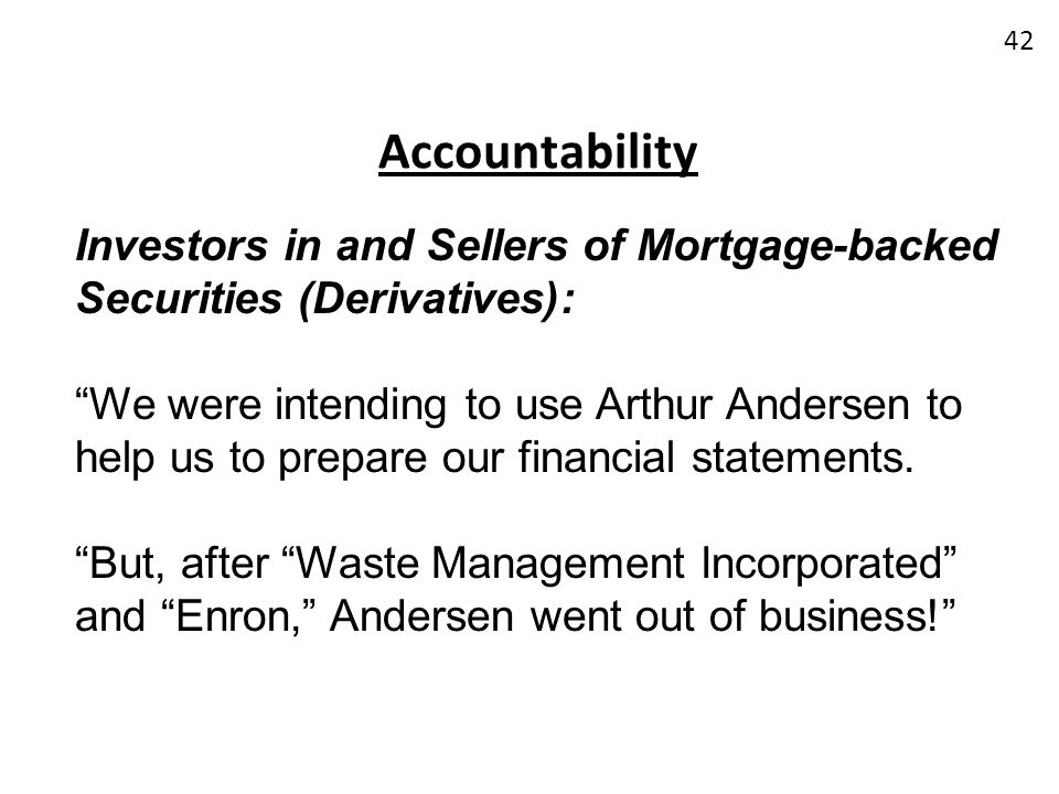 Accountability Investors in and Sellers of Mortgage-backed Securities (Derivatives):