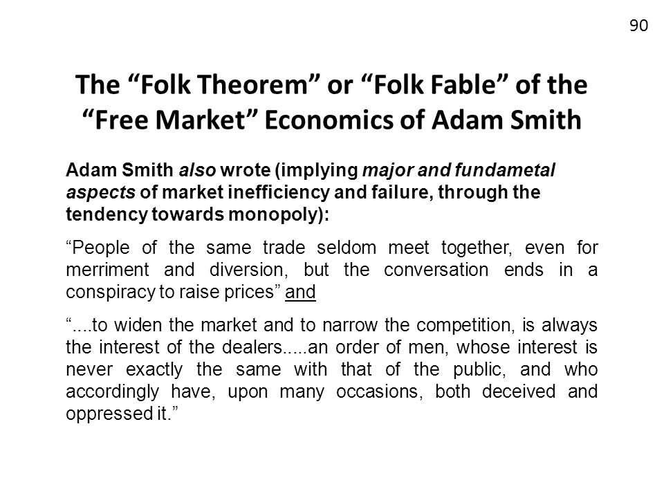 The Folk Theorem or Folk Fable of the Free Market Economics of Adam Smith