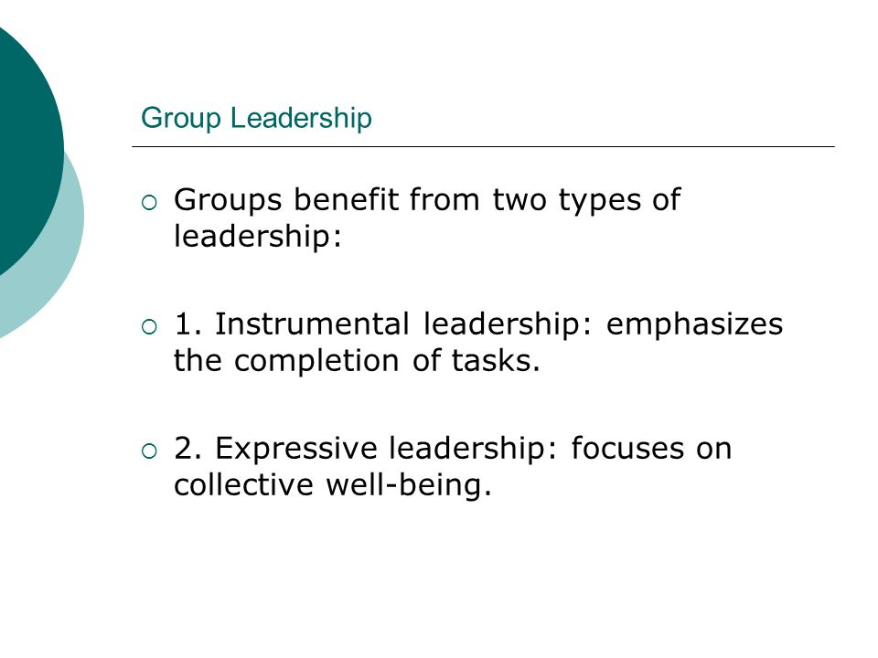 Groups benefit from two types of leadership: