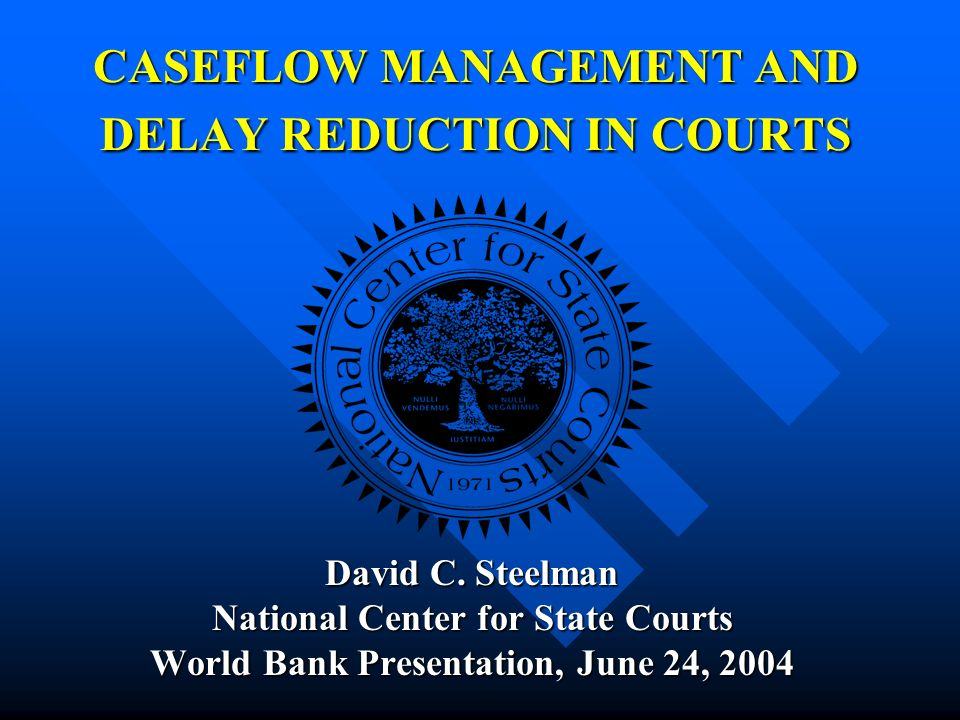 CASEFLOW MANAGEMENT AND DELAY REDUCTION IN COURTS