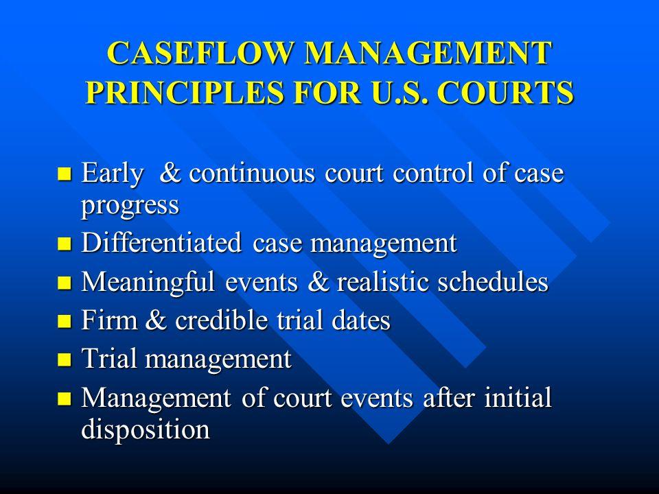 CASEFLOW MANAGEMENT PRINCIPLES FOR U.S. COURTS