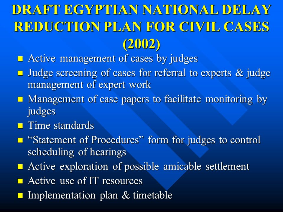 DRAFT EGYPTIAN NATIONAL DELAY REDUCTION PLAN FOR CIVIL CASES (2002)