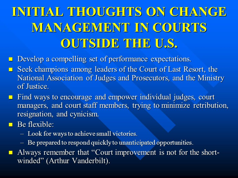 INITIAL THOUGHTS ON CHANGE MANAGEMENT IN COURTS OUTSIDE THE U.S.
