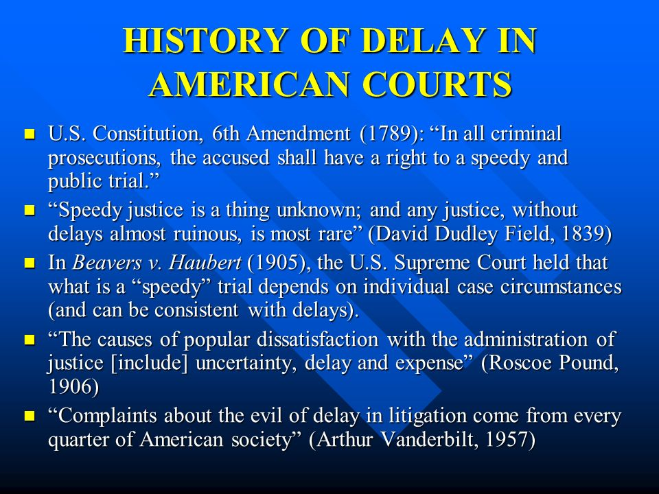 HISTORY OF DELAY IN AMERICAN COURTS