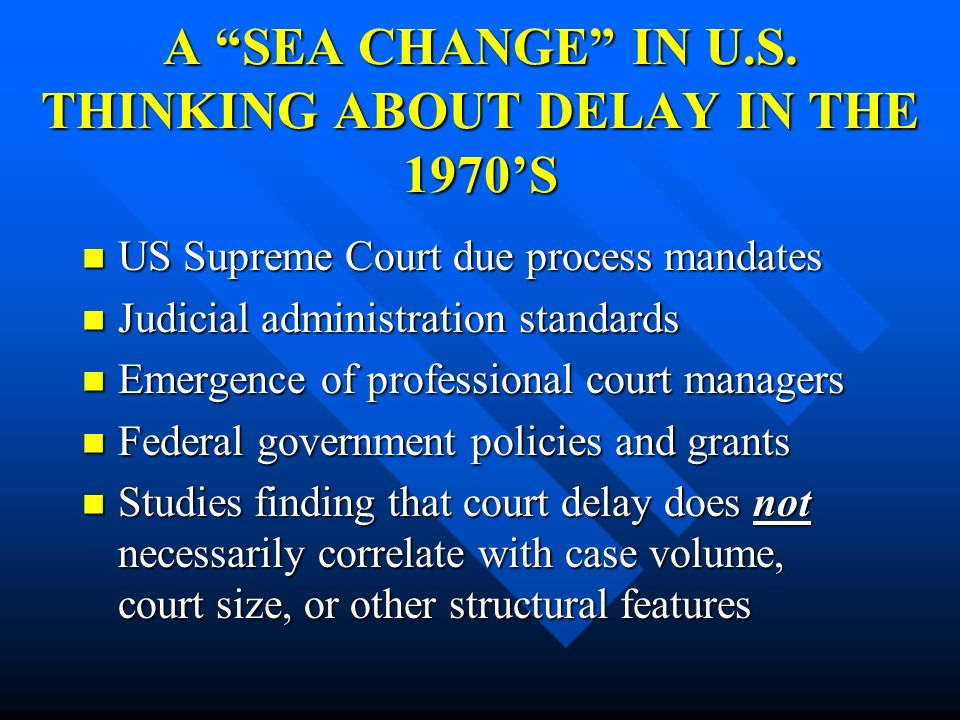 A SEA CHANGE IN U.S. THINKING ABOUT DELAY IN THE 1970'S