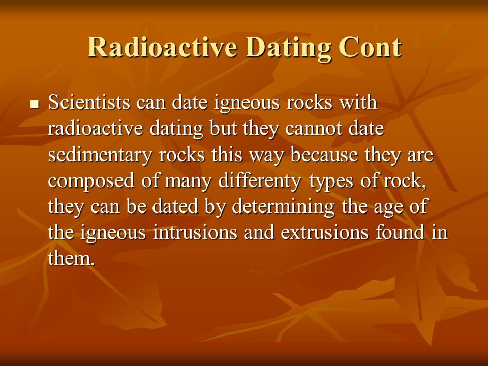 Can radioactive dating be used to date sedimentary rocks
