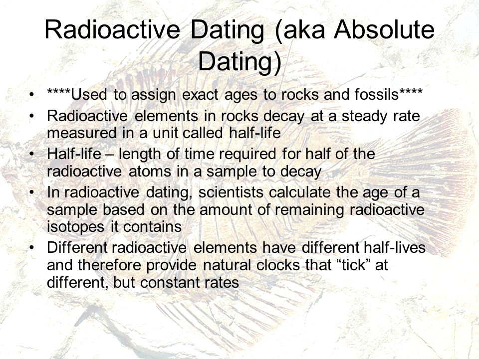absolute dating and radioactive dating Absolute vs relative dating  absolute dating is based on comparing the ratio of a naturally occurring radioactive isotope and its decay  absolute dating.
