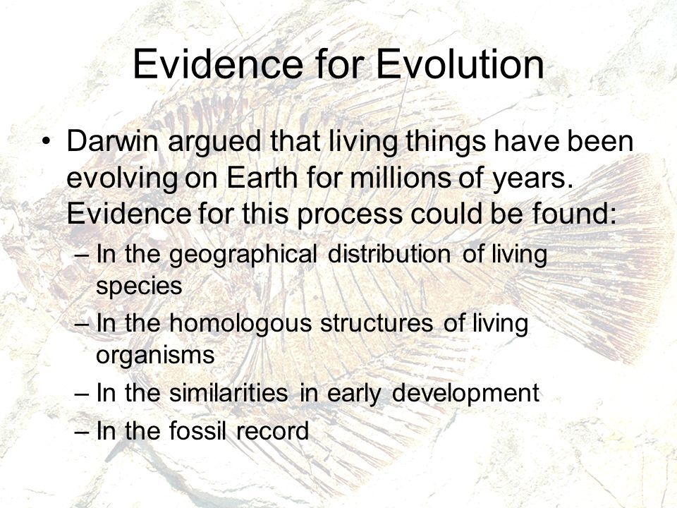 evidence for evolution includes His voyage around the world includes studies of the geographic distribution of  organisms 1775  geosciences: proof man lived with woolly mammoth.