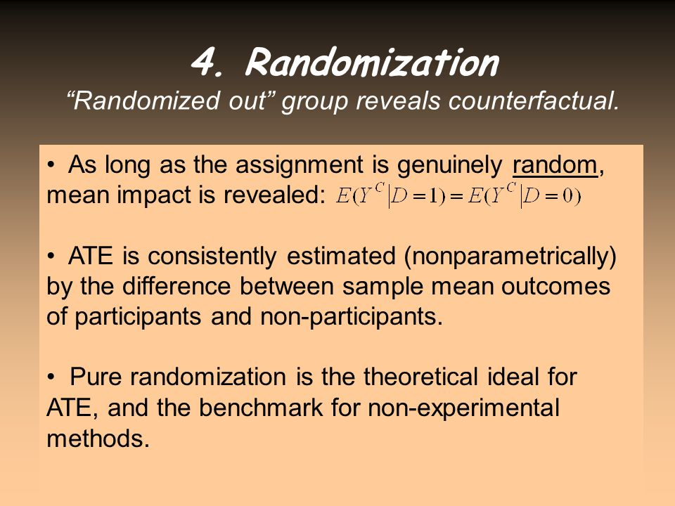 Randomized out group reveals counterfactual.