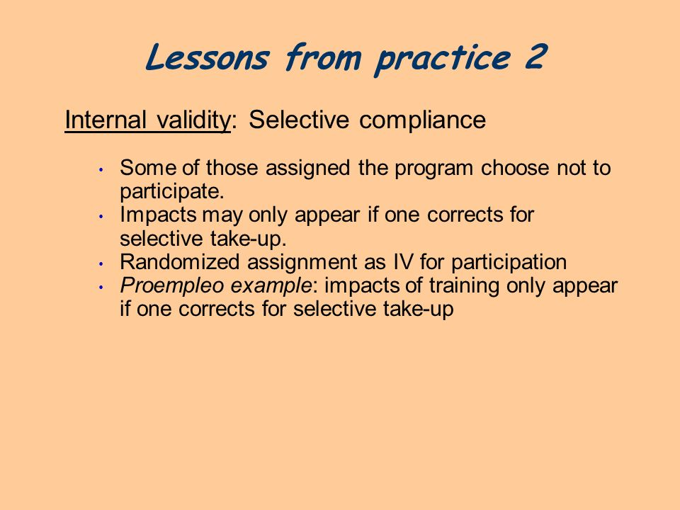Lessons from practice 2 Internal validity: Selective compliance
