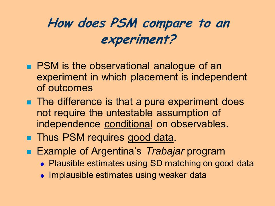 How does PSM compare to an experiment