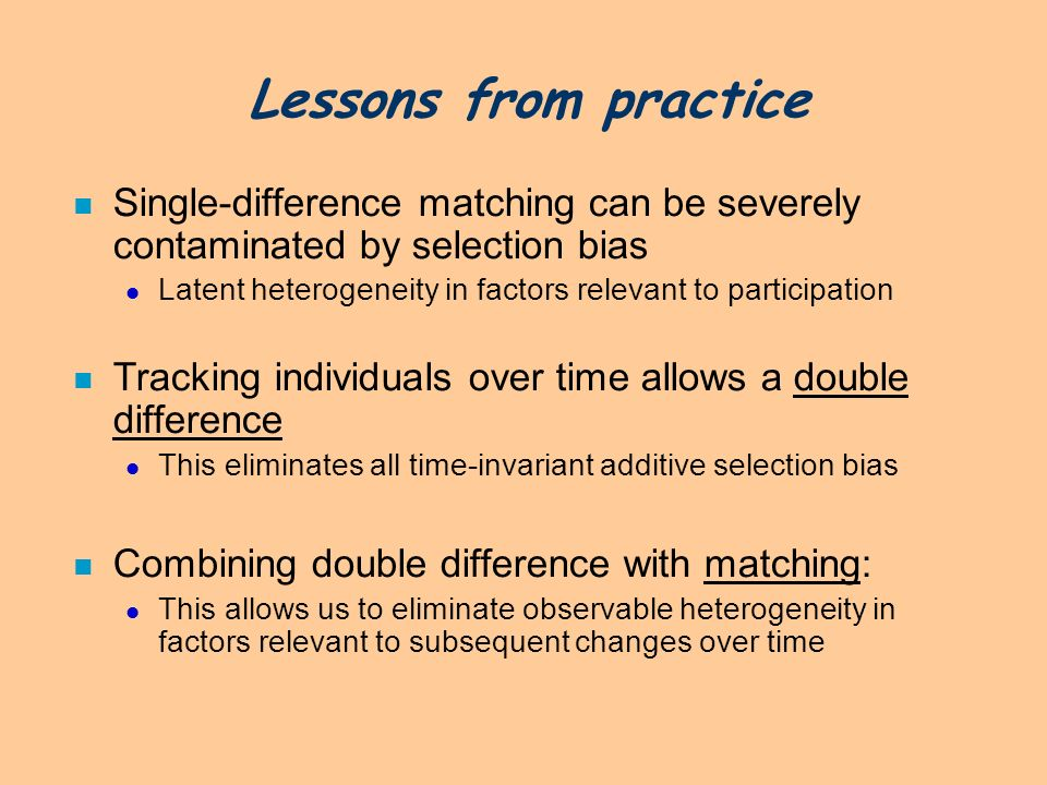 Lessons from practice Single-difference matching can be severely contaminated by selection bias.