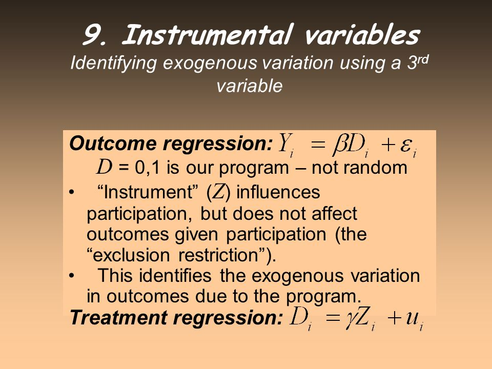 9. Instrumental variables Identifying exogenous variation using a 3rd variable
