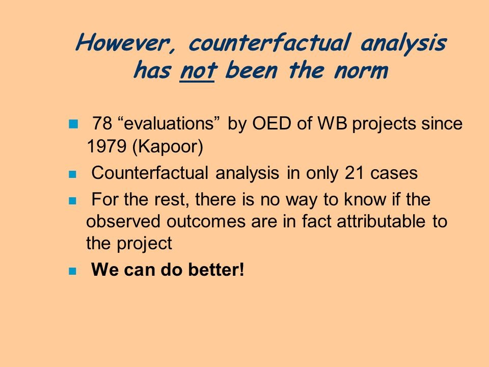 However, counterfactual analysis has not been the norm