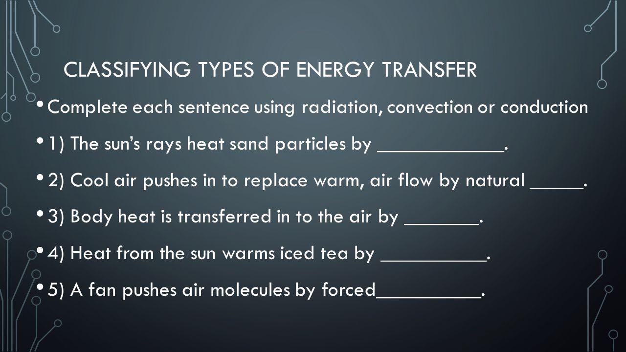 8th grade chapter 21 section 2 ppt download classifying types of energy transfer robcynllc Images