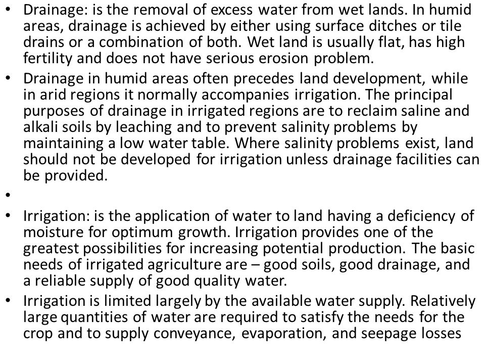 Drainage: is the removal of excess water from wet lands