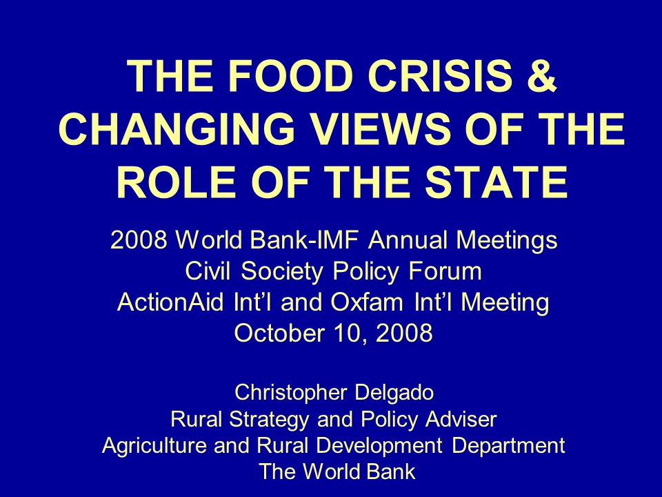 THE FOOD CRISIS & CHANGING VIEWS OF THE ROLE OF THE STATE
