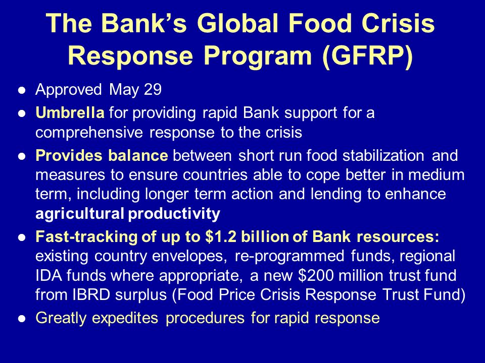 The Bank's Global Food Crisis Response Program (GFRP)